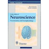 Color Atlas of Neuroscience: Neuroanatomy and Neurophysiology by Ben Greenstein, 9783131081711