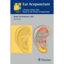 Ear Acupuncture: A Precise Pocket Atlas, Based on the Works of Nogier/Bahr by Beate Strittmatter, 9783131319623