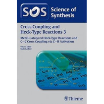 Science of Synthesis: Cross Coupling and Heck-Type Reactions Vol. 3: C-C Cross Coupling via C-H Activation by Mats Larhed, 9783131728913