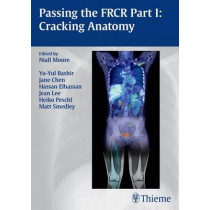 Passing the FRCR Part 1: Cracking Anatomy by Niall Moore, 9783131987617