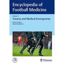 Encyclopedia of Football Medicine, Vol.1: Trauma and Medical Emergencies by Jonny Gordon, 9783132203211