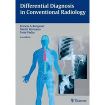 Differential Diagnosis in Conventional Radiology by Francis A. Burgener, 9783136561034