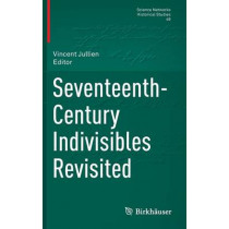 Seventeenth-Century Indivisibles Revisited by Vincent Jullien, 9783319001302