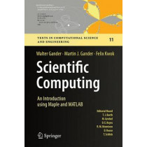 Scientific Computing -  An Introduction using Maple and MATLAB by Walter Gander, 9783319043241