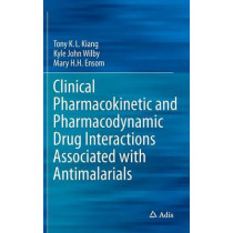 Clinical Pharmacokinetic and Pharmacodynamic Drug Interactions Associated with Antimalarials by Tony K. L. Kiang, 9783319105260