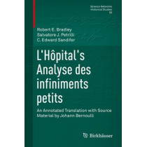 L'Hopital's Analyse des infiniments petits: An Annotated Translation with Source Material by Johann Bernoulli by Robert E. Bradley, 9783319171142