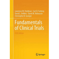Fundamentals of Clinical Trials by Lawrence M. Friedman, 9783319185385