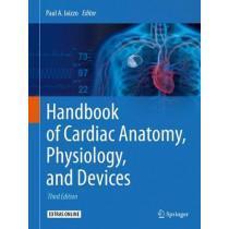 Handbook of Cardiac Anatomy, Physiology, and Devices by Paul A. Iaizzo, 9783319194639