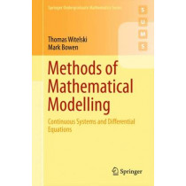 Methods of Mathematical Modelling: Continuous Systems and Differential Equations by Thomas Witelski, 9783319230412