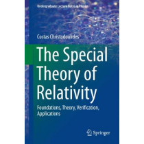 The Special Theory of Relativity: Foundations, Theory, Verification, Applications by Costas Christodoulides, 9783319252728