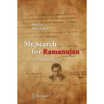 My Search for Ramanujan: How I Learned to Count by Ken Ono, 9783319255668