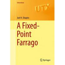 A Fixed-Point Farrago by Joel H. Shapiro, 9783319279763