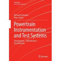 Powertrain Instrumentation and Test Systems: Development - Hybridization - Electrification by Michael Paulweber, 9783319321332