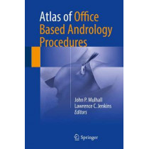 Atlas of Office Based Andrology Procedures by John P. Mulhall, 9783319421766