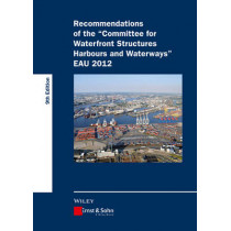 Recommendations of the Committee for Waterfront Structures Harbours and Waterways EAU 2012 by HTG, 9783433031100