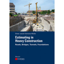 Estimating in Heavy Construction: Roads, Bridges, Tunnels, Foundations by Dieter Jacob, 9783433031308