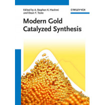 Modern Gold Catalyzed Synthesis by A. Stephen K. Hashmi, 9783527319527