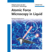 Atomic Force Microscopy in Liquid: Biological Applications by Arturo M. Baro, 9783527327584