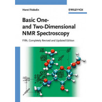 Basic One- and Two-Dimensional NMR Spectroscopy by Horst Friebolin, 9783527327829