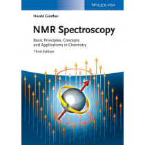 NMR Spectroscopy: Basic Principles, Concepts and Applications in Chemistry by Harald Gunther, 9783527330003
