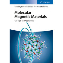 Molecular Magnetic Materials: Concepts and Applications by Barbara Sieklucka, 9783527339532