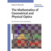 The Mathematics of Geometrical and Physical Optics: The k-function and its Ramifications by Orestes N. Stavroudis, 9783527404483