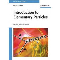 Introduction to Elementary Particles by David Griffiths, 9783527406012