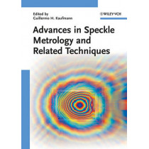 Advances in Speckle Metrology and Related Techniques by Guillermo H. Kaufmann, 9783527409570