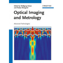 Optical Imaging and Metrology: Advanced Technologies by Wolfgang Osten, 9783527410644