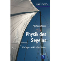 Physik des Segelns: Wie Segeln wirklich funktioniert by Wolfgang Puschl, 9783527411061
