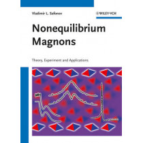 Nonequilibrium Magnons: Theory, Experiment and Applications by Vladimir L. Safonov, 9783527411177