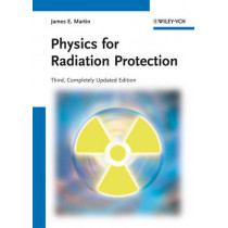 Physics for Radiation Protection by James E. Martin, 9783527411764