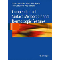 Compendium of Surface Microscopic and Dermoscopic Features by Volker Paech, 9783540789727