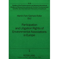 Participation and Litigation Rights of Environmental Associations in Europe: Current Legal Situation and Practical Experience by Martin Fuhr, 9783631436486