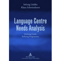 Language Centre Needs Analysis: Defining Goals. Refining Programmes by Solveig Luedtke, 9783631585306