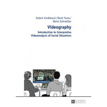 Videography: Introduction to Interpretive Videoanalysis of Social Situations by Hubert Knoblauch, 9783631636312