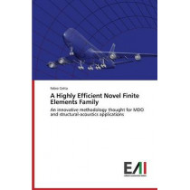 A Highly Efficient Novel Finite Elements Family by Cetta Fabio, 9783639658781