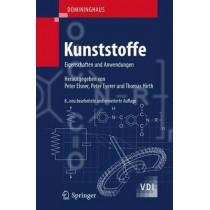 Domininghaus - Kunststoffe: Eigenschaften Und Anwendungen by Hans Domininghaus, 9783642161728