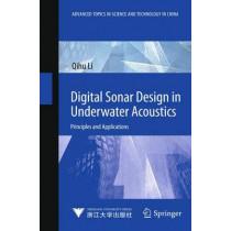 Digital Sonar Design in Underwater Acoustics: Principles and Applications by Qihu Li, 9783642182891