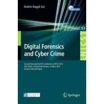 Digital Forensics and Cyber Crime: Second International ICST Conference, ICDF2C 2010, Abu Dhabi, United Arab Emirates, October 4-6, 2010, Revised Selected Papers by Ibrahim Baggili, 9783642195129