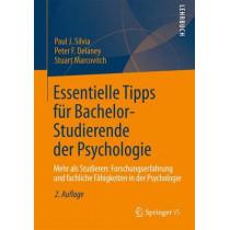 Essentielle Tipps F r Bachelor-Studierende Der Psychologie: Mehr ALS Studieren: Forschungserfahrung Und Fachliche F higkeiten in Der Psychologie by Paul J Silvia, 9783642348648