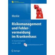 Risikomanagement Und Fehlervermeidung Im Krankenhaus by Walter Merkle, 9783642380440