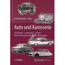 Auto Und Karosserie: Geschichte - Fertigung - Design - Von Der Kutsche Bis Zum Personenwagen by Erik Eckermann, 9783658074258