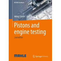 Pistons and Engine Testing: 2016 by MAHLE GmbH, 9783658099404
