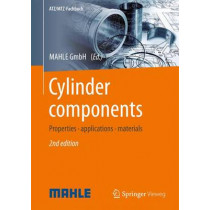Cylinder Components: Properties, Applications, Materials: 2016 by MAHLE GmbH, 9783658100339