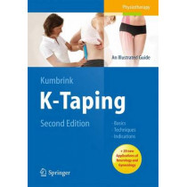 K-Taping: An Illustrated Guide  - Basics - Techniques - Indications by Birgit Kumbrink, 9783662435724