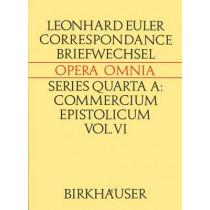 Leonhard Euleri Opera Omnia: Series Quarta: Correspondance De Leonhard Euler Avec P.-L.M. De Maupertuis Et Frederic II: Vol 6: A: Commercium Epistolicum by P. Costabel, 9783764311841