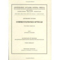 Leonhard Euleri Opera Omnia: Series Tertia: Commentationes Opticae - 3rd Part: Vol 7: Opera Physica, Miscellanea by Andreas Speiser, 9783764314668