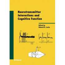 Neurotransmitter Interactions and Cognitive Function by Edward D. Levin, 9783764377717