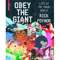 Obey the Giant: Life in the Image World by Rick Poynor, 9783764385002